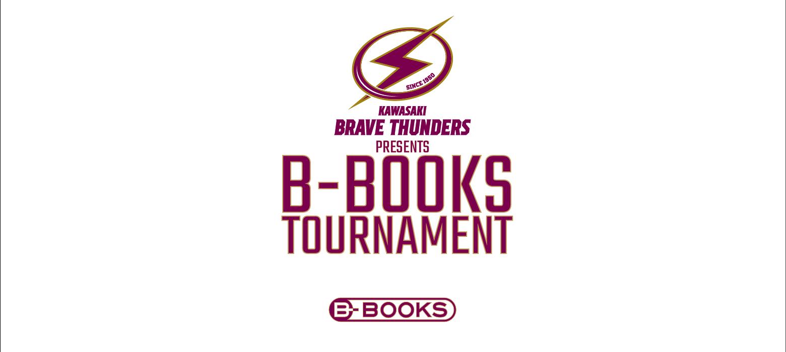 KAWASAKI BRAVE THUNDERS  PRESENTS B-BOOKS TOURNAMENT vol.123