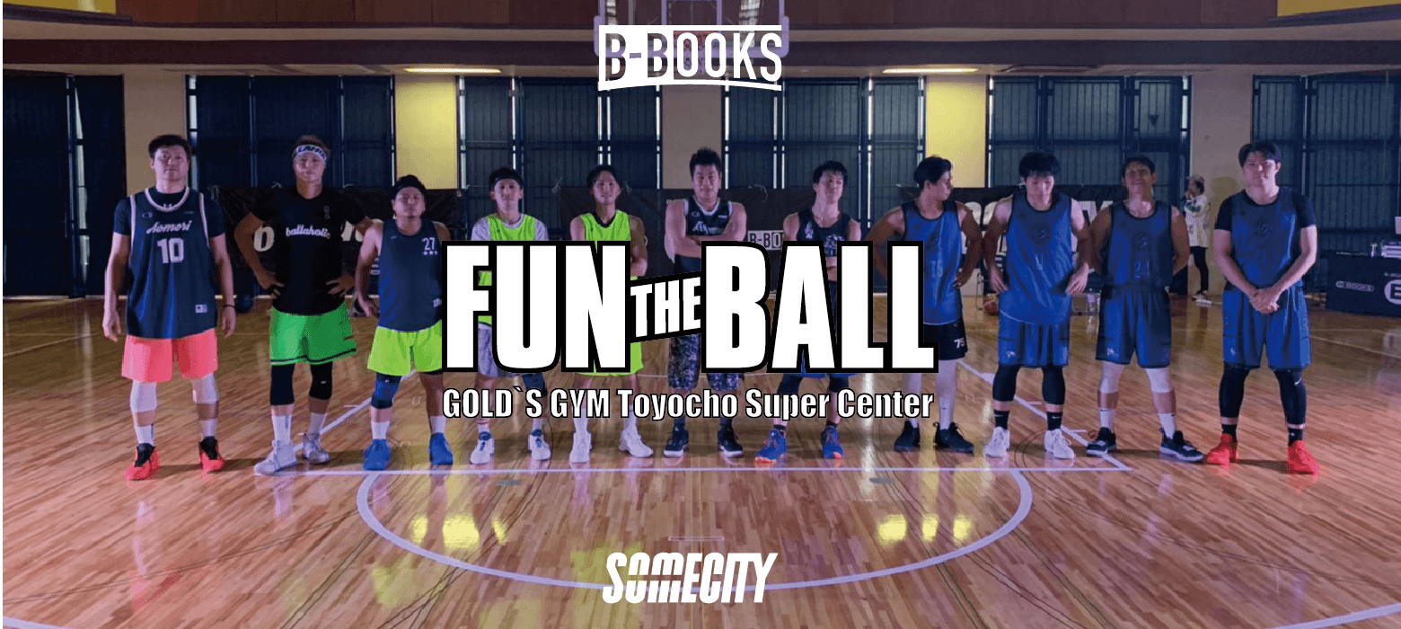 FUN THE BALL 3on3 TOURNAMENT supported by SOMECITY in 東陽町