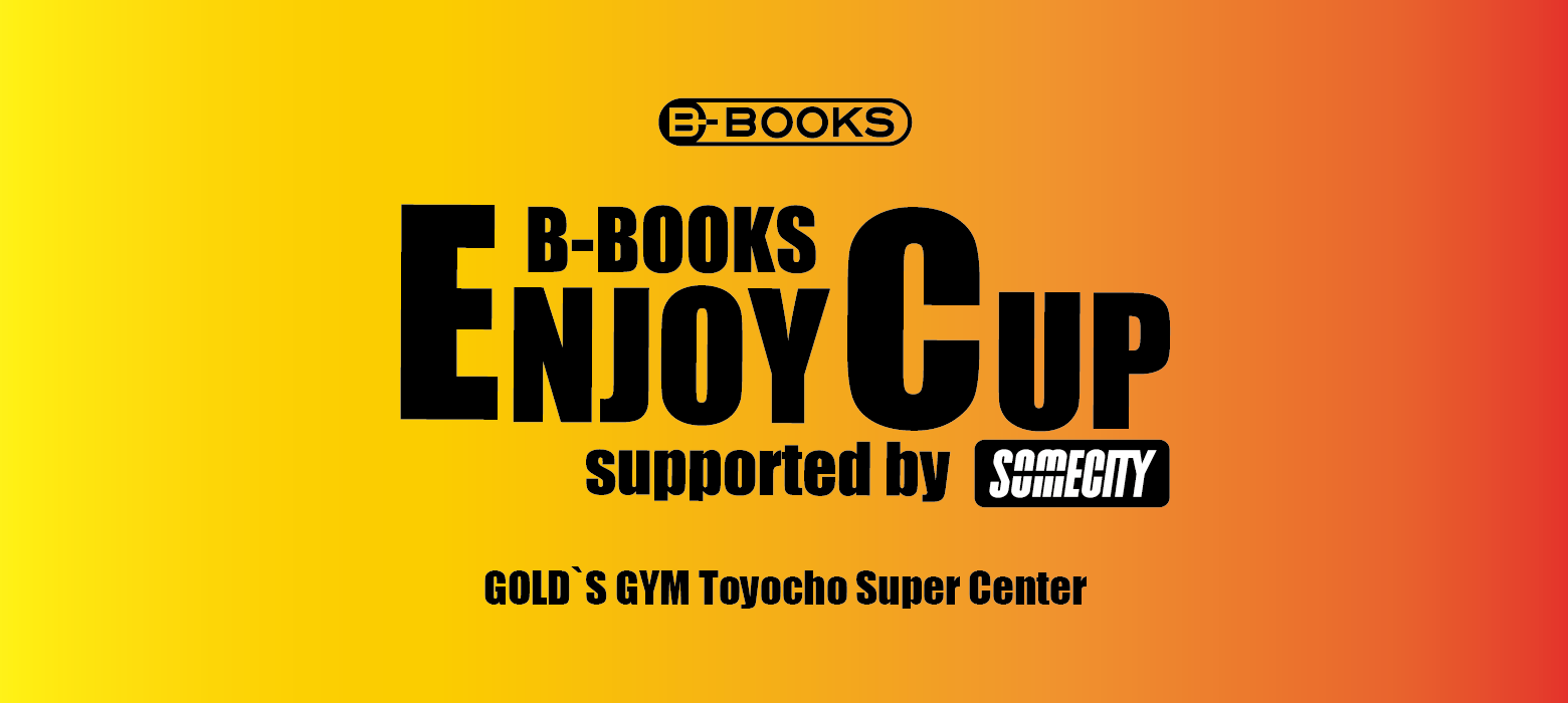 B-BOOKS ENJOY CUP supported by SOMECITY in 東陽町