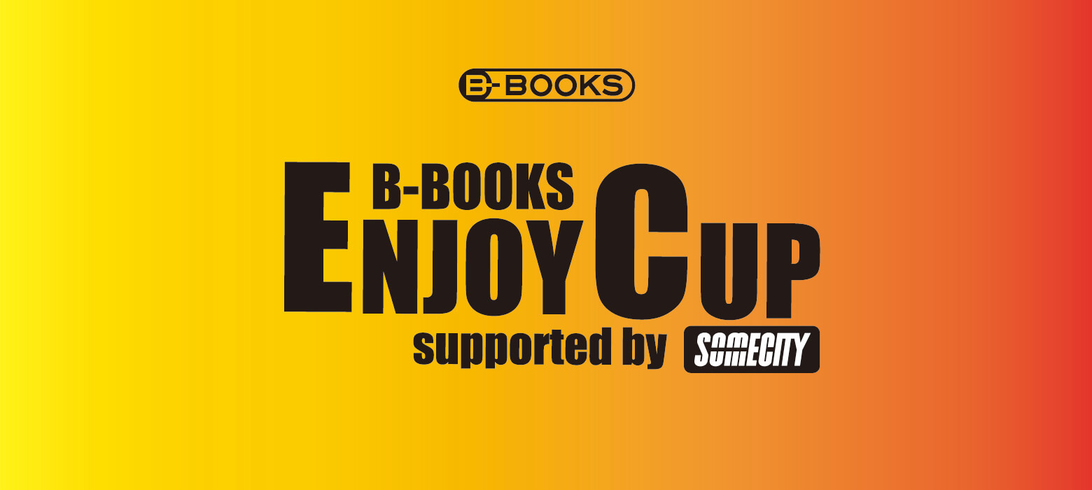 B-BOOKS ENJOY CUP supported by SOMECITY