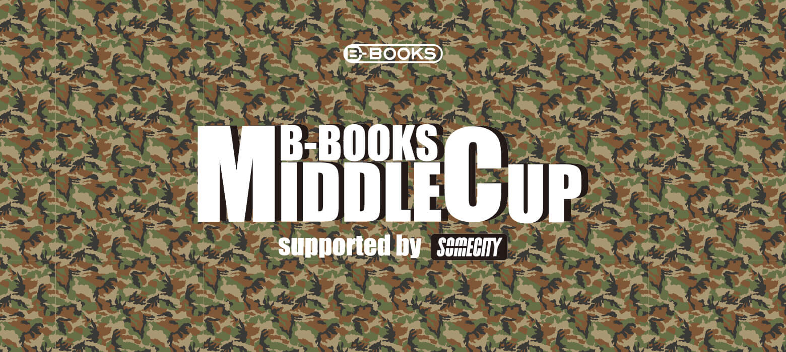 B-BOOKS MIDDLE CUP supported by SOMECITY in FUKUOKA