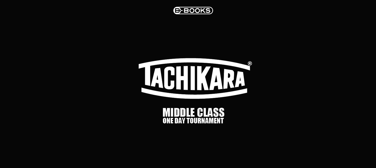 TACHIKARA 1DAY TOURNAMENT ----MIDLLE----